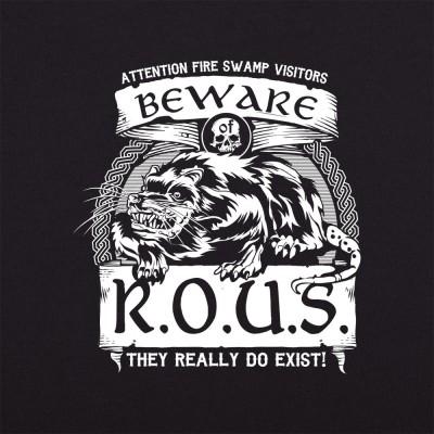 Beware of R.O.U.S. tshirt